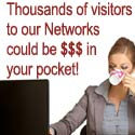 See how our online networks can put $$$ in your pockets!